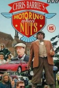 Chris Barrie's Motoring Wheel Nuts poster